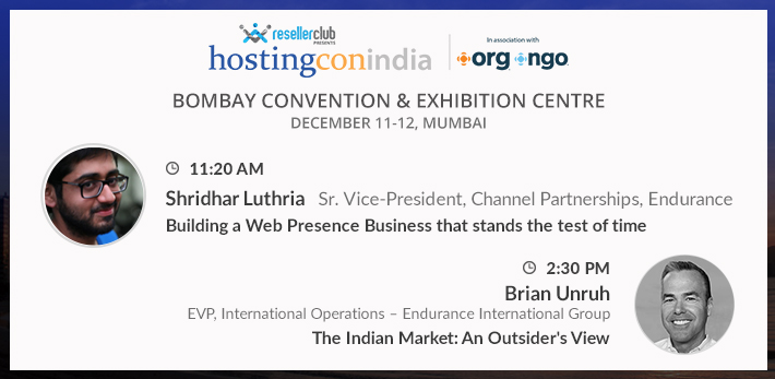 We have sessions with charismatic personalities from Endurance and ResellerClub such as ResellerClub at ResellerClub presents HostingCon India 2015