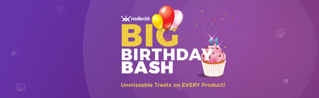 big birthday bash 2017 resellerclub blog