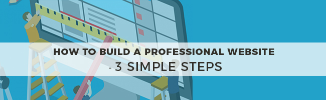 how to build a professional website - 3 simple steps