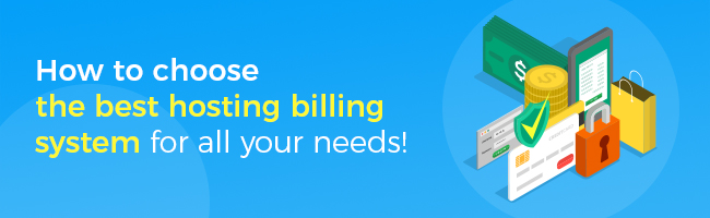 How to choose the best hosting billing system for all your needs!