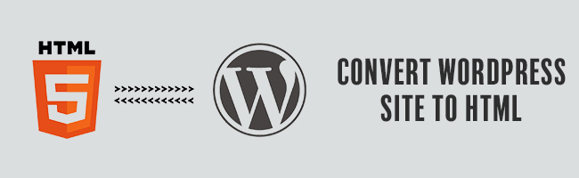 how to convert wordpress site to html