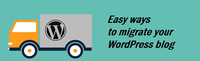 easy ways to migrate your WordPress blog